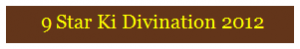 Heluo 9 Star Ki Divination 2012